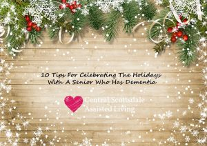 10 Tips For Celebrating The Holidays With A Senior With Dementia